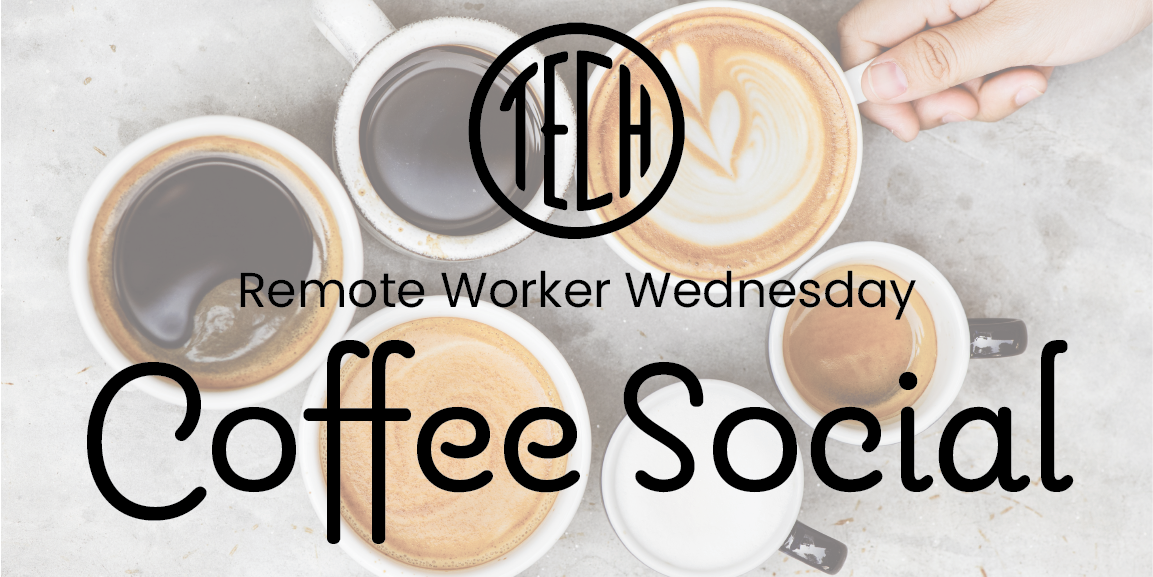Remote Worker Wednesday Coffee Social Low Res
